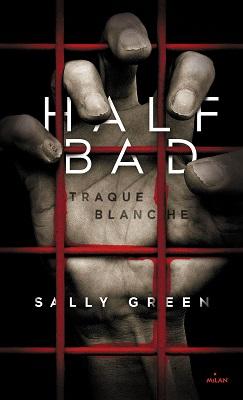 Half bad tome 1 traque blanche 485010